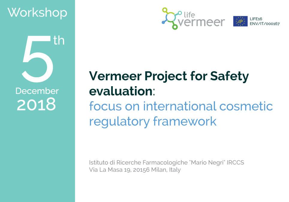 Workshop Vermeer Project for Safety evaluation: focus on international cosmetic regulatory framework
